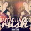 """""""Rush"""", il nuovo singolo di Raffaella Fico"""