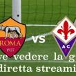 Roma-Fiorentina, streaming-diretta tv: dove vedere Serie A