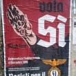 """Referendum: """"Nazisti per il SÌ"""", manifesti a Roma (Pigneto e Torpignattara) FOTO 4"""