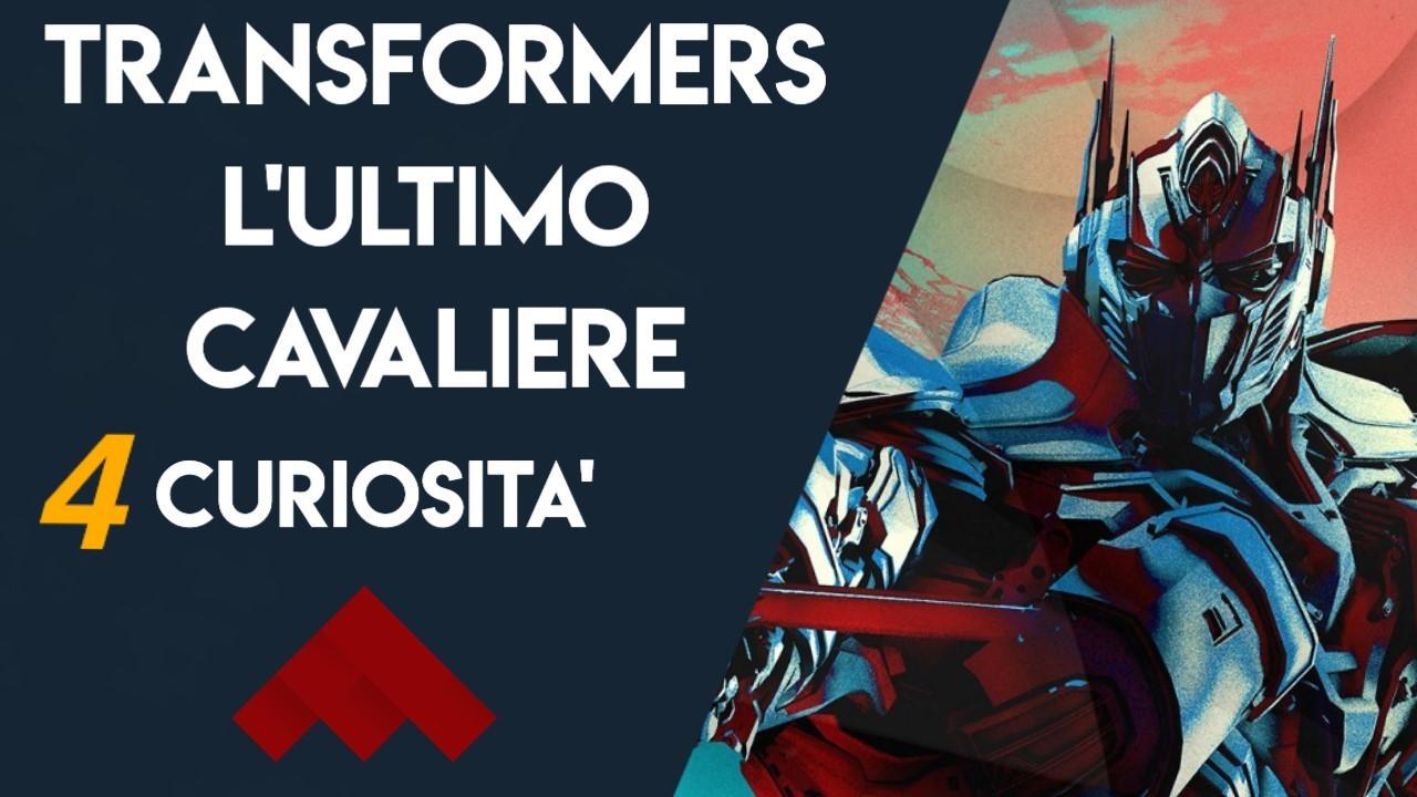 YOUTUBE Transformers L'ultimo cavaliere: 4 curiosità sul quinto capitolo della saga