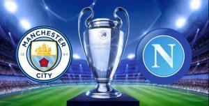 Manchester City - Napoli formazioni ufficiali diretta, highlights e pagelle