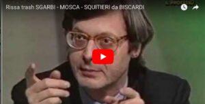 YOUTUBE Sgarbi - Mosca - Squitieri litigio trash da Biscardi
