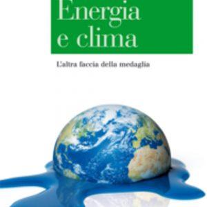 Alberto Clò, Energia e Clima: l'altra faccia della medaglia