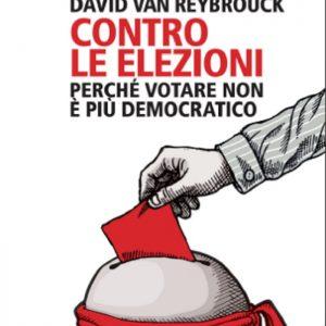 Elezioni? Meglio il sorteggio? Van Reybrouck: Votare non è più democratico e le tasse...