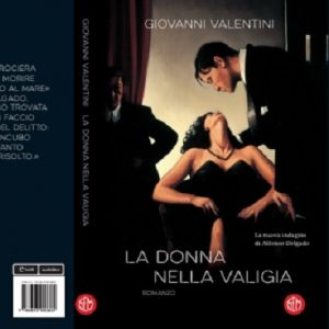 Giovanni Valentini, il suo nuovo thriller: La Donna nella Valigia. Delgado indaga...