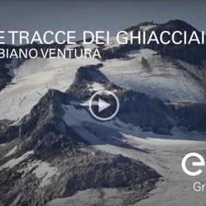 Sulle tracce dei ghiacciai con Fabiano Ventura