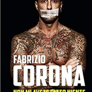 """Fabrizio Corona, il 22 gennaio in vendita il nuovo libro: """"Non mi avete fatto niente"""""""