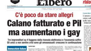 """Libero Quotidiano, titolo in prima pagina: """"Cala il Pil ma aumentano i gay"""""""