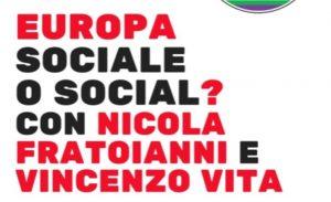 Nicola Fratoianni e Vincenzo Vita, l'incontro a Roma: Europa Sociale o Social?