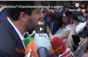 """Salvini: """"Di Battista? Chiacchierone tropicale a pagamento"""" VIDEO"""