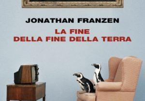 La fine della fine della terra, il saggio di Jonathan Franzen che si misura con la complessità del presente