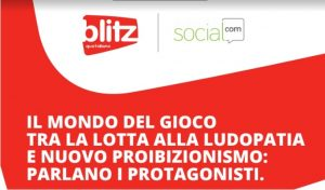 Gioco, lotta alla ludopatia e nuovo proibizionismo: l'evento di Blitz e SocialCom. Gli invitati