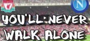 You'll never walk alone Napoli-Liverpool video YouTube