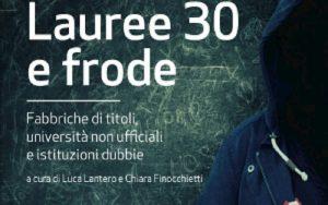Lauree 30 e frode, il libro vademecum sul business di diplomifici e titoli patacca