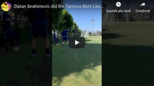 Ibrahimovic Beckham video youtube gol straordinario posizione impossibile