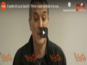Il padre di Luca Sacchi, Vista