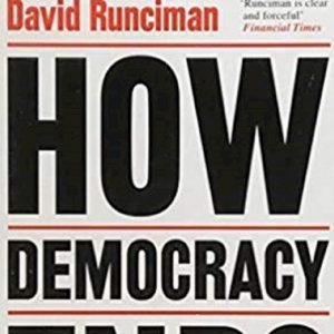 """""""Così finisce la democrazia"""". David Runciman racconta paradossi, presente e futuro di un'istituzione imperfetta"""