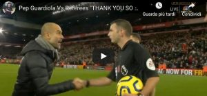 Liverpool City Guardiola protesta con arbitro video YouTube virale sui social