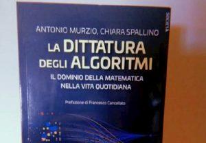 La dittatura degli algoritmi, Antonio Murzio spiega con un libro la nostra vita ai tempi dello smartphone