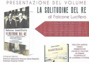 La solitudine del Re, epistolario tra re Umberto II di Savoia e Falcone Lucifero: la presentazione a Roma
