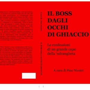 'Ndrangheta, confessioni di un boss, Pino Franco. Occhi di ghiaccio, da Cosenza al mondo
