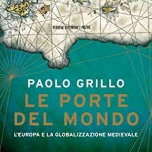 Globalizzazione, fin dal Medio Evo...Un libro di Paolo Grillo spiega come