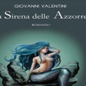 Giovanni Valentini intreccia cronaca e romanzo nella Sirena delle Azzorre