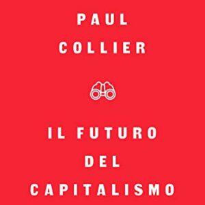 """Capitalismo, il suo futuro secondo Paul Collier: """"Deve essere gestito, non sconfitto"""". Con la sua evoluzione etica"""