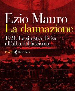 Partito comunista, nonno del Pd, nacque a Livorno un secolo fa, col fascismo.Libro di Ezio Mauro fa capire errori e evoluzione