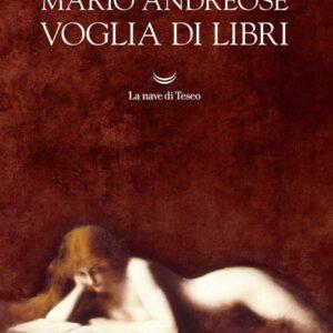"""Intervista con Mario Andreose, """"mago"""" dei libri italiani, lanciò Il nome della Rosa, guarì aziende decotte"""