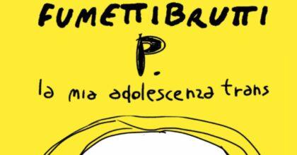 Josephine Yole Signorelli chi è, età, altezza, fidanzato, operazione, figli, vita privata, Fumettibrutti e P. La mia adolescenza trans, vero nome, biografia e carriera tv