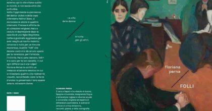 Folli, il primo romanzo di Floriana Perna: quel marchio con cui si tentava di emarginare le donne