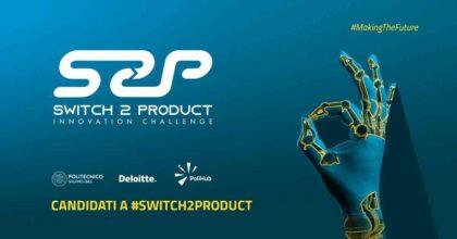 Switch2Product, al via la Innovation Challenge del Politecnico di Milano, Deloitte e PoliHub. Come candidarsi