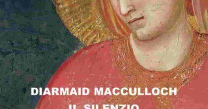 Cristianesimo, il silenzio nella sua storia, saggio Diarmaid Macculloch,da prima del mondo ai monaci